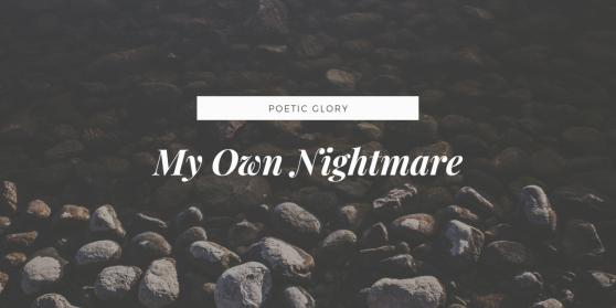 My Own Nightmare